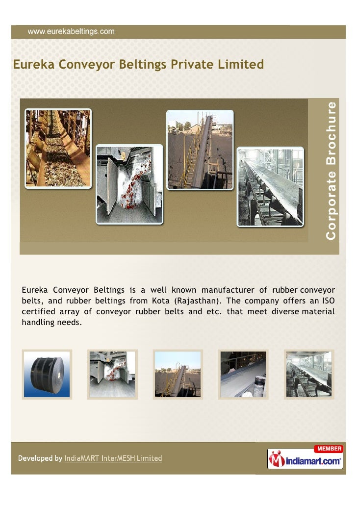 Eureka Conveyor Beltings Private Limited Eureka Conveyor Beltings is a well known manufacturer of rubber conveyor belts, a...