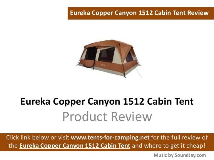Eureka Copper Canyon 1512 Cabin Tent Review Eureka Copper Canyon 1512 Cabin Tent ...  sc 1 st  SlideShare & eureka-copper-canyon-1512-cabin-tent-review-1-728.jpg?cbu003d1328523187