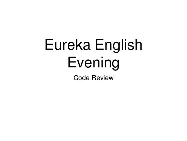 Eureka English Evening Code Review