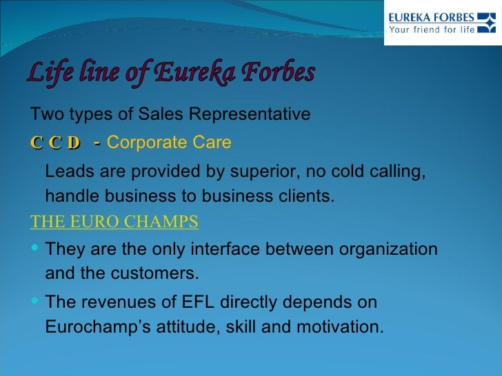 <ul><li>Two types of Sales Representative </li></ul><ul><li>CCD -  Corporate Care  </li></ul><ul><li>Leads are provided by...