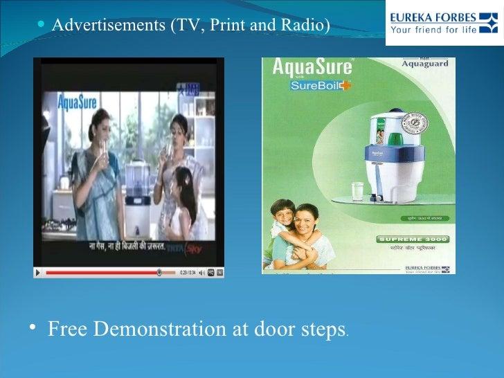 <ul><li>Advertisements (TV, Print and Radio) </li></ul><ul><li>Free Demonstration at door steps . </li></ul>