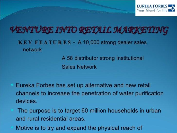 <ul><ul><li>KEY FEATURES -  A 10,000 strong dealer sales network  </li></ul></ul><ul><ul><li>A 58 distributor strong Insti...