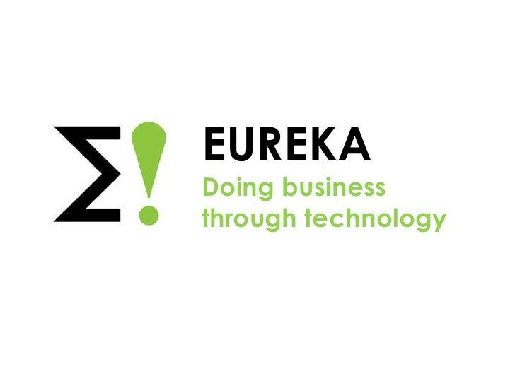 EUREKADoing businessthrough technology
