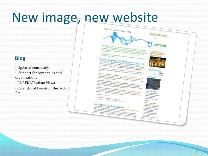 New image, new websiteBlog• Updated constantly• Support for companies andorganisations• EUREKATourism News• Calendar of Ev...