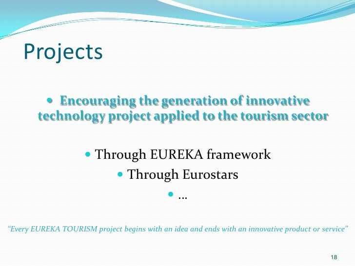 Projects           Encouraging the generation of innovative        technology project applied to the tourism sector      ...