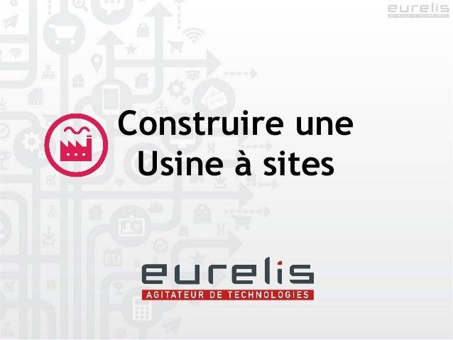 Construire uneUsine à sites
