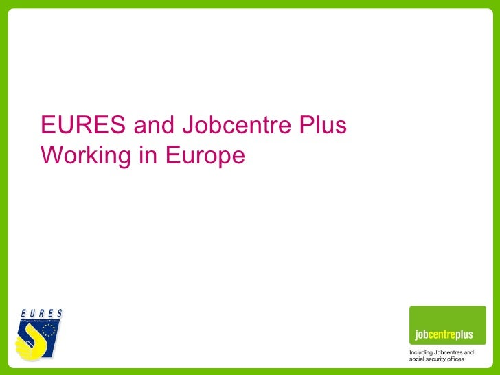 EURES and Jobcentre Plus Working in Europe
