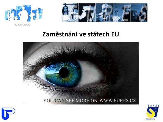 www.eures.cz               Zaměstnání ve státech EU