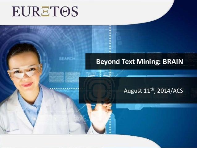Beyond Text Mining: BRAIN August 11th, 2014/ACS
