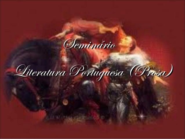 Literatura Portuguesa (Prosa)Literatura Portuguesa (Prosa) SeminárioSeminário