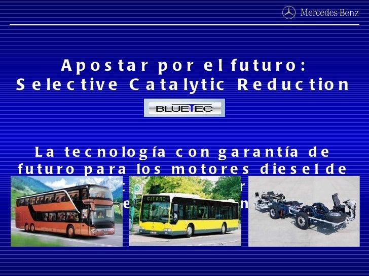 Apostar por el futuro: Selective Catalytic Reduction SCR La tecnología con garantía de futuro para los motores diesel de l...