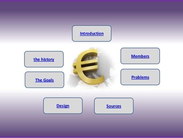 Introductionthe historyMembersProblemsDesignThe GoalsSources
