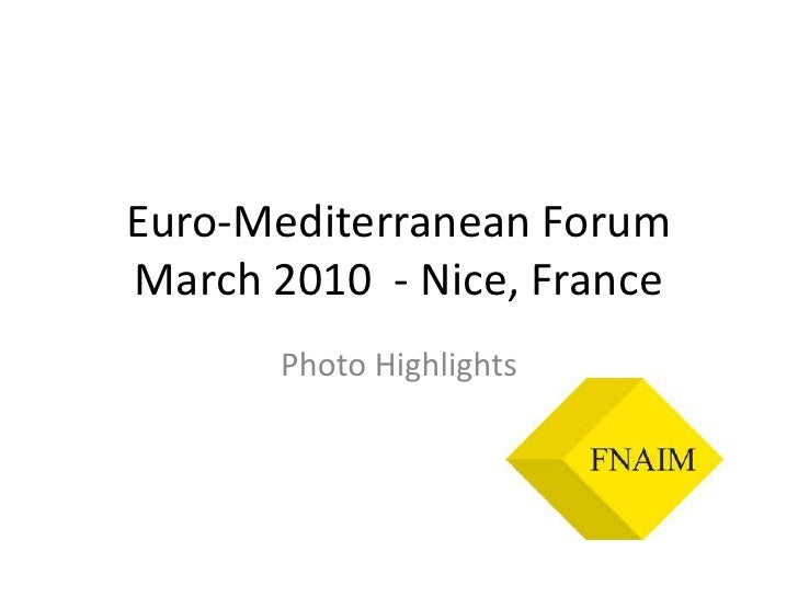 Euro-Mediterranean ForumMarch 2010  - Nice, France<br />Photo Highlights<br />