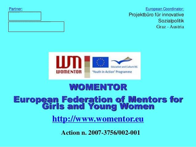 Partner:                                  European Coordinator:                                  Projektbüro für innovativ...