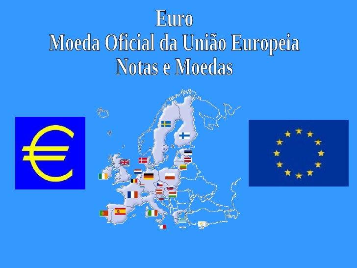 Euro Moeda Oficial da União Europeia Notas e Moedas