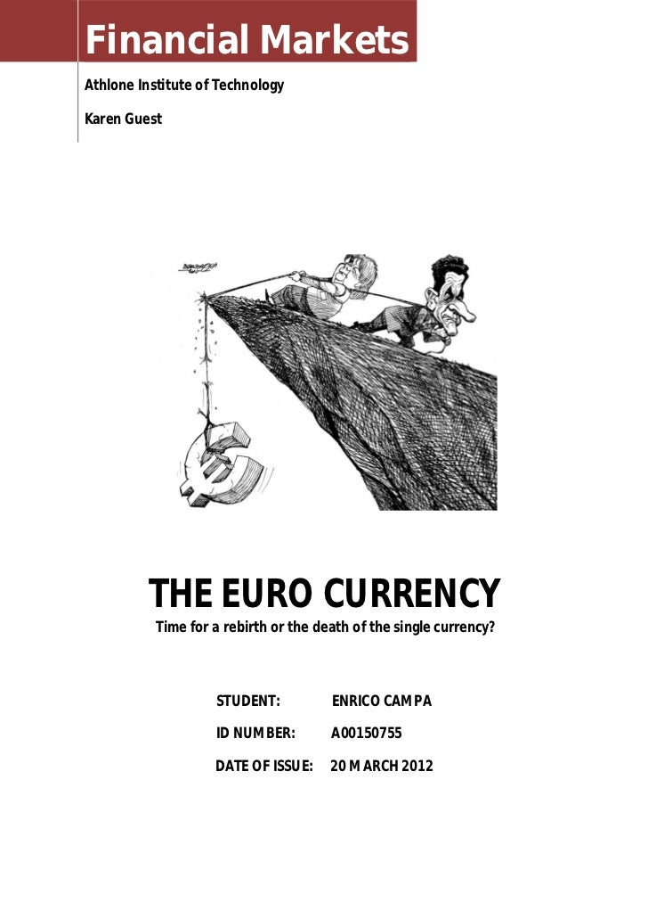 Financial MarketsAthlone Institute of TechnologyKaren Guest         THE EURO CURRENCY           Time for a rebirth or the ...