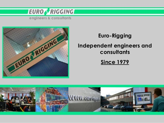 engineers & consultants  Euro-Rigging Independent engineers and consultants  Since 1979