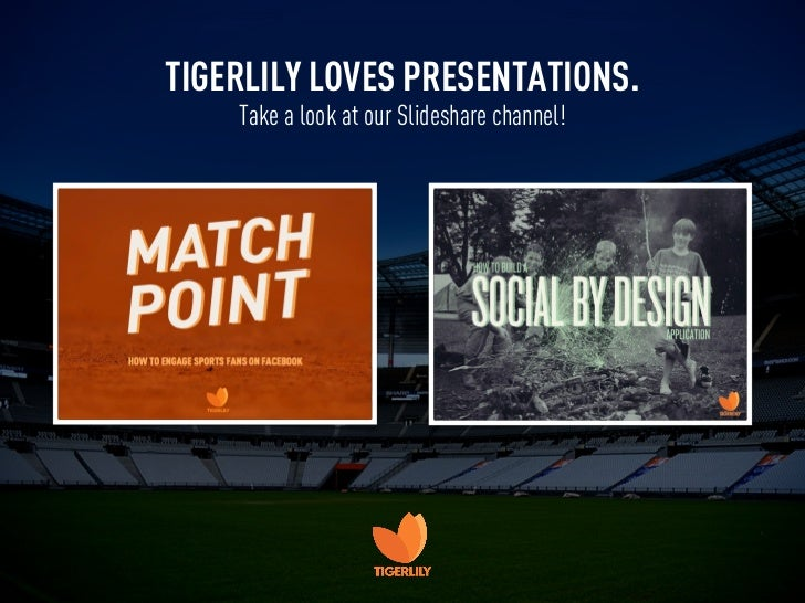 TIGERLILY LOVES PRESENTATIONS.    Take a look at our Slideshare channel!
