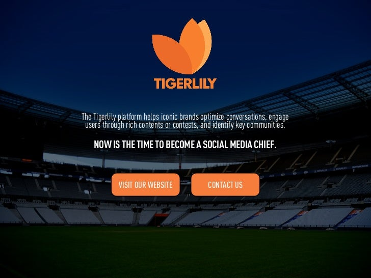 The Tigerlily platform helps iconic brands optimize conversations, engage users through rich contents or contests, and ide...
