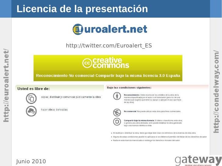 Licencia de la presentación             http://twitter.com/Euroalert_ES                                               apor...