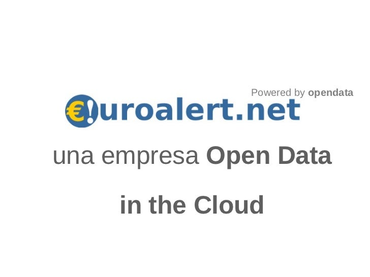 Powered by opendatauna empresa Open Data     in the Cloud