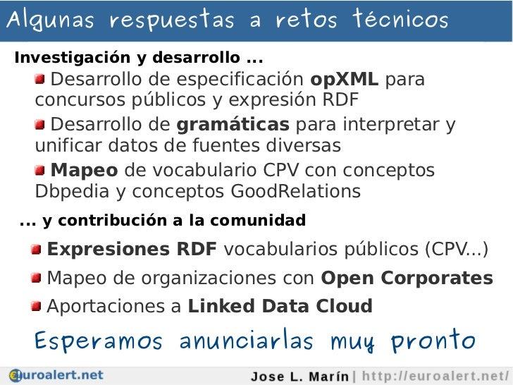 Algunas respuestas a retos técnicosInvestigación y desarrollo ...    Desarrollo de especificación opXML para  concursos pú...