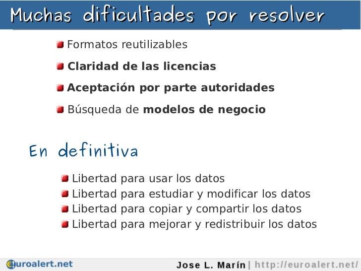 Muchas dificultades por resolver     Formatos reutilizables     Claridad de las licencias     Aceptación por parte autorid...