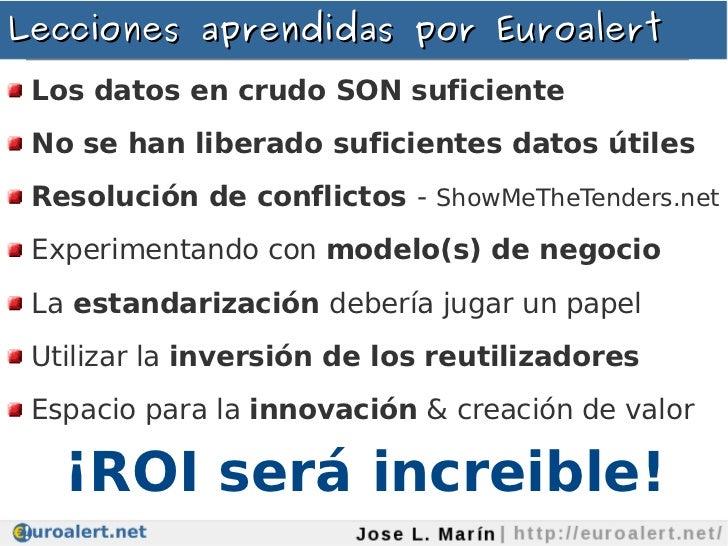 Lecciones aprendidas por Euroalert Los datos en crudo SON suficiente No se han liberado suficientes datos útiles Resolució...