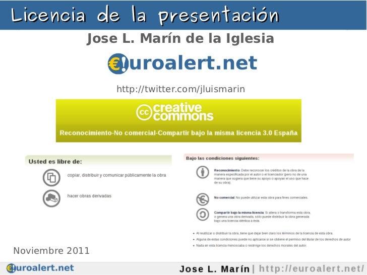 Licencia de la presentación             Jose L. Marín de la Iglesia                 http://twitter.com/jluismarin         ...