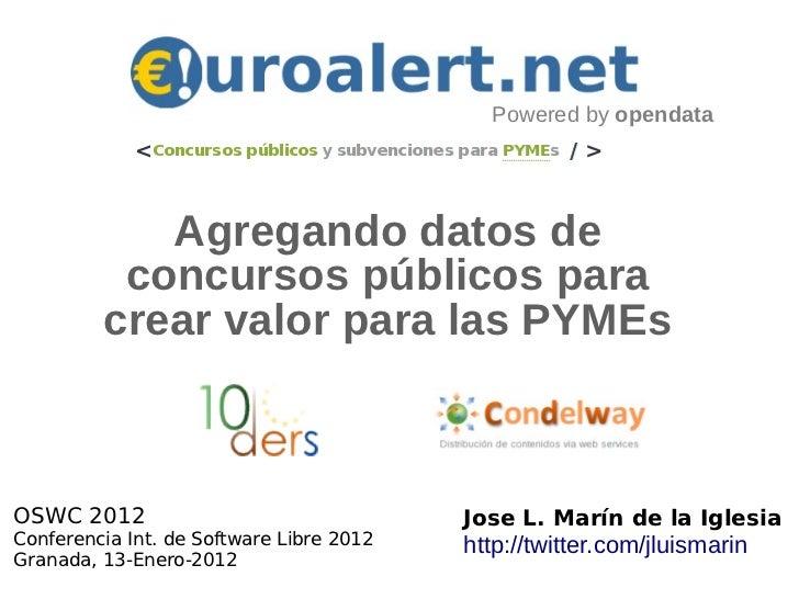 Powered by opendata            Agregando datos de          concursos públicos para         crear valor para las PYMEsOSWC ...