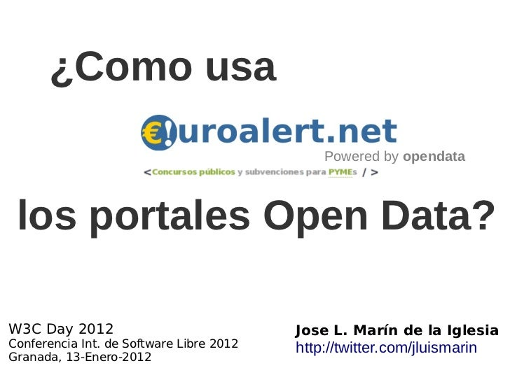¿Como usa                                              Powered by opendata los portales Open Data?W3C Day 2012            ...