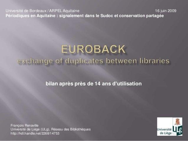 bilan après près de 14 ans d'utilisationUniversité de Bordeaux / ARPEL Aquitaine 16 juin 2009Périodiques en Aquitaine : si...