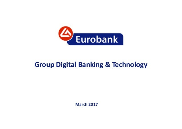 Group Digital Banking & Technology March 2017