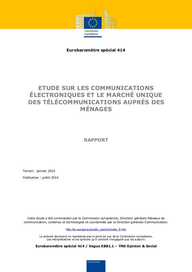 Eurobaromètre spécial 414 ETUDE SUR LES COMMUNICATIONS ÉLECTRONIQUES ET LE MARCHÉ UNIQUE DES TÉLÉCOMMUNICATIONS AUPRÈS DES...