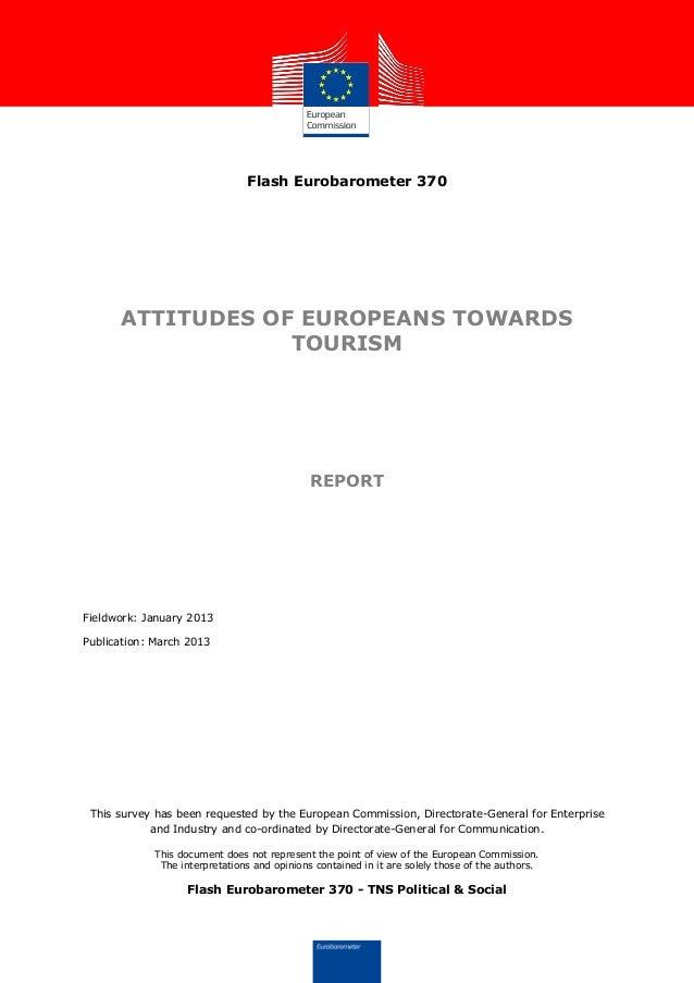 Flash Eurobarometer 370      ATTITUDES OF EUROPEANS TOWARDS                  TOURISM                                      ...