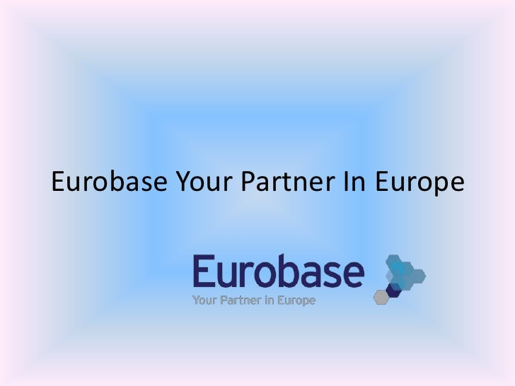 Eurobase Your Partner In Europe<br />