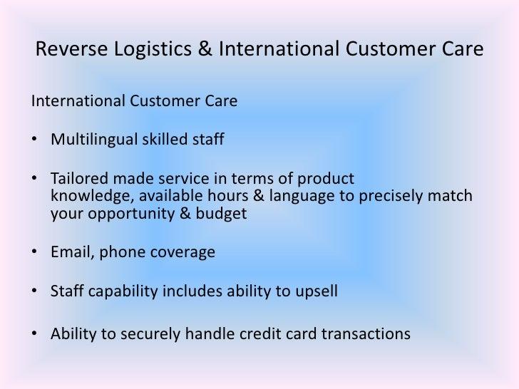 Reverse Logistics & International Customer Care <br />International Customer Care<br />Multilingual skilled staff<br />Tai...