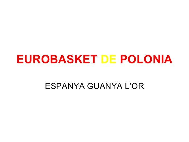 EUROBASKET   DE   POLONIA ESPANYA GUANYA L'OR