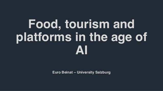 Food, tourism and platforms in the age of AI Euro Beinat – University Salzburg