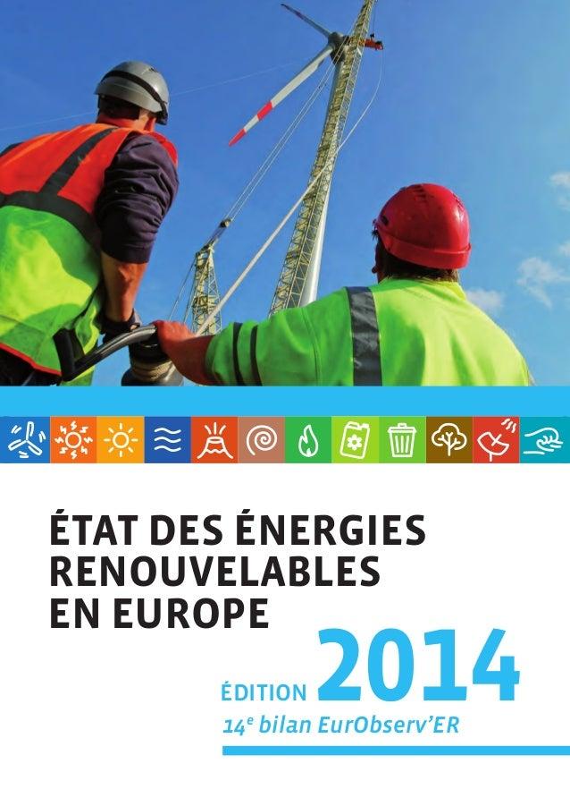 Observ'ER 146, rue de l'Université F–75007 Paris Tél. : +33 (0)1 44 18 00 80 www.energies-renouvelables.org édition 201414...