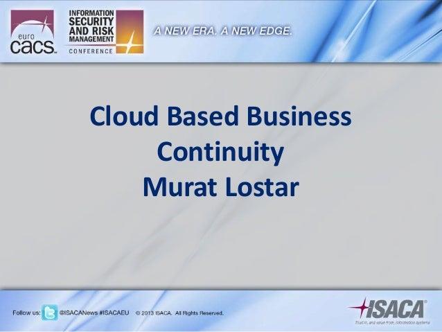 Cloud Based Business Continuity Murat Lostar