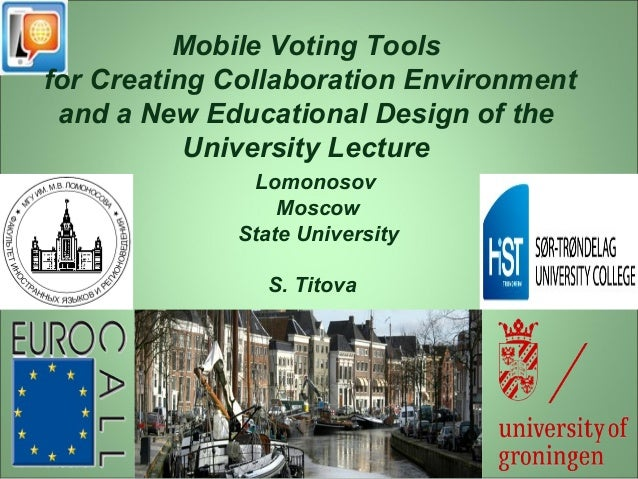 Mobile Voting Tools  for Creating Collaboration Environment  and a New Educational Design of the  University Lecture  Lomo...