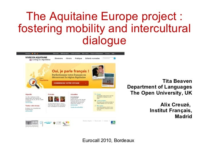 The Aquitaine Europe project : fostering mobility and intercultural dialogue Tita Beaven Department of Languages The Open ...