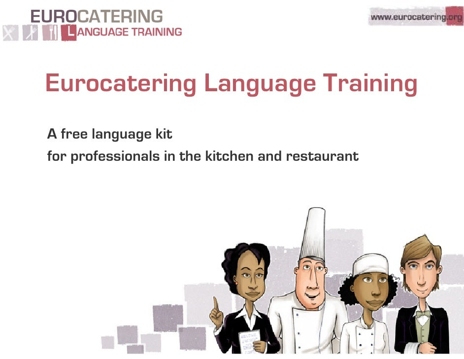 Eurocatering Language Training A free language kit for professionals in the kitchen and restaurant