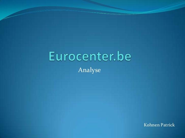 Eurocenter.be<br />Analyse<br />Kohnen Patrick<br />