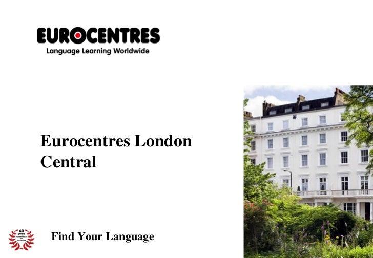 Eurocentres LondonCentral Find Your Language