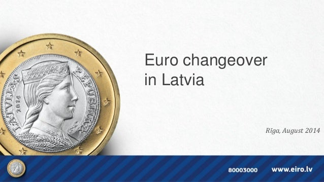Euro changeover in Latvia Rīga, August 2014