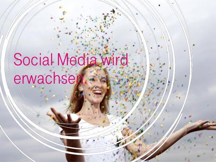Social Media wirderwachsen.