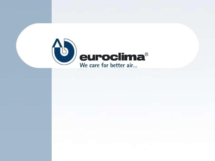 Factory I -  ITALY Factory II - AUSTRIA WHERE  EUROCLIMA    IS   LOCATED