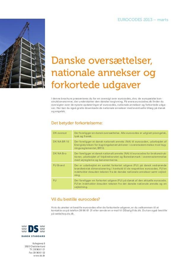 EUROCODES 2013 – marts                        Danske oversættelser,                        nationale annekser og          ...